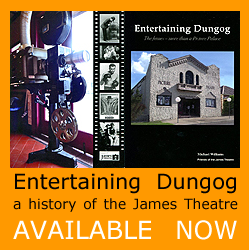 Entertaining Dungog, a history of the James Theatre, available now.